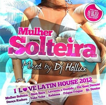 Mixed by Hallux-Mulher Solteira (2011)