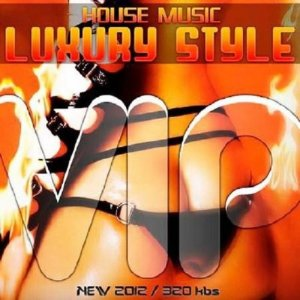 House Music Luxury Style VIP (2012)