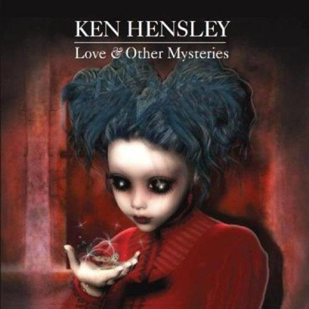 Ken Hensley - Love Other Mysteries (2012)