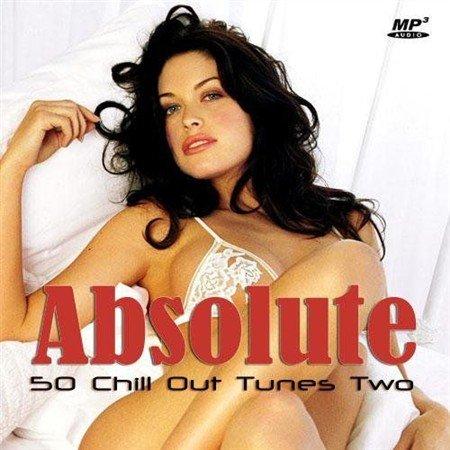 VA - Absolute Chill Out Tunes Two (2012)