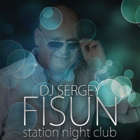 DJ Sergey Fisun - Station Night Club 30 (2012)