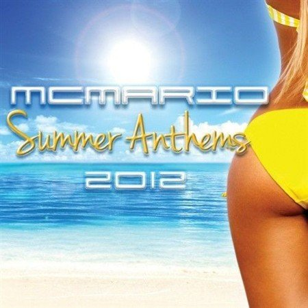 VA - Mc Mario Summer Anthems 2012 (2012)