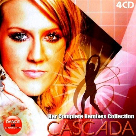 Cascada - Her Complete Remixes Collection (Limited Edition) (2012)