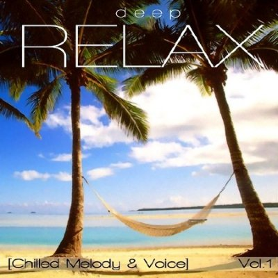 Deep Relax. Chilled Melody & Voice (2013)