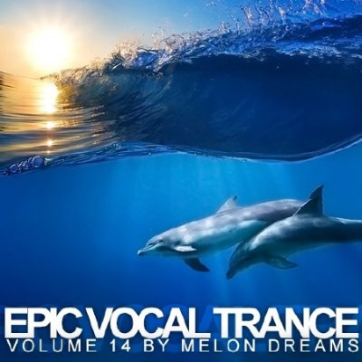 Epic Vocal Trance Volume 14 (2013)