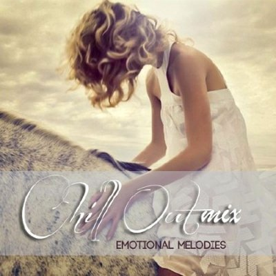 Chill Out Mix. Emotional Melodies (2013)