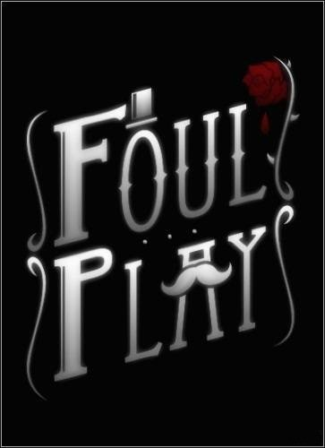Foul Play [Steam-Rip] (2013/PC/Eng)
