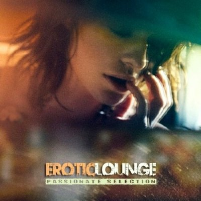 Erotic Lounge. Passionate Selection (2013)
