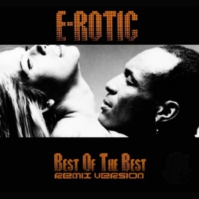 E-Rotic - Best Of The Best Remix Version (2013)